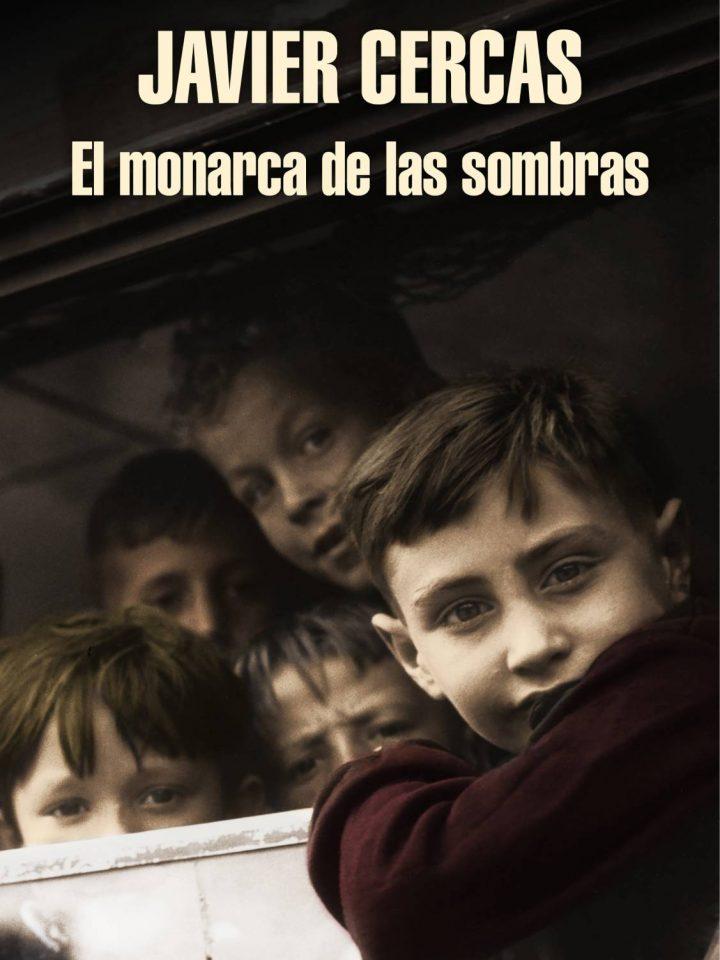 'El monarca de las sombras', de Javier Cercas.
