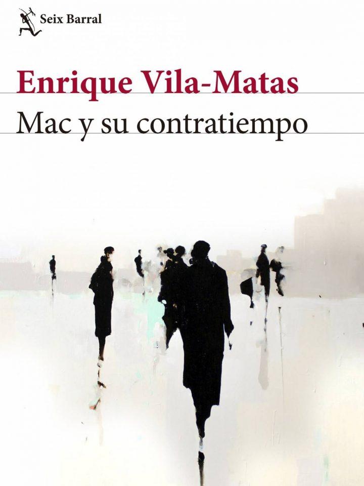 'Mac y su contratiempo', de Enrique Vila-Matas.