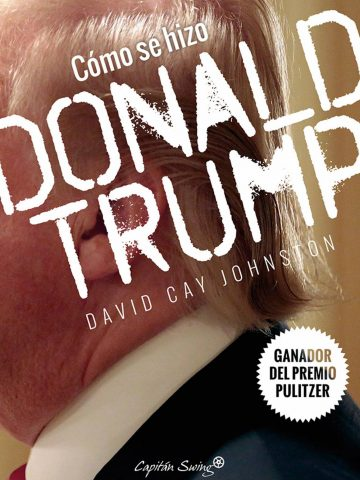 '¿Cómo se hizo Donald Trump?'.