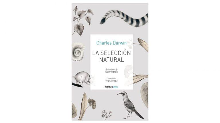 La selección natural, de Charles Darwin. Editado por Nórdica Libros.