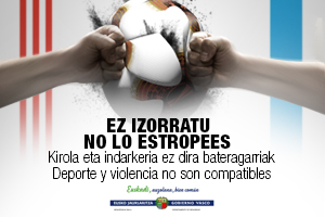 Campaña lanzada por la Consejería de Seguridad de cara al partido entre el Athletic Club y el Olympique de Marsella.