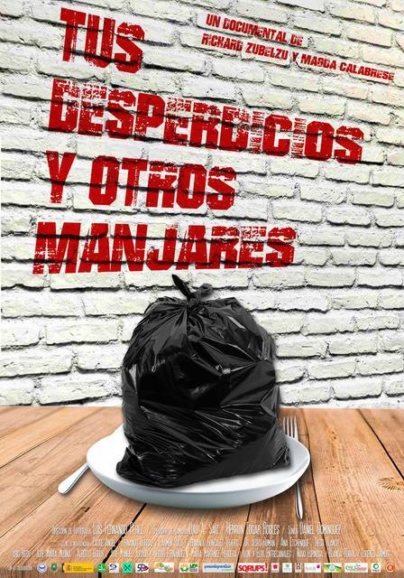 Cartel del documental 'Tus desperdicios y otros manjares'