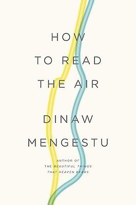 How to read the air de Dinaw Mengestu