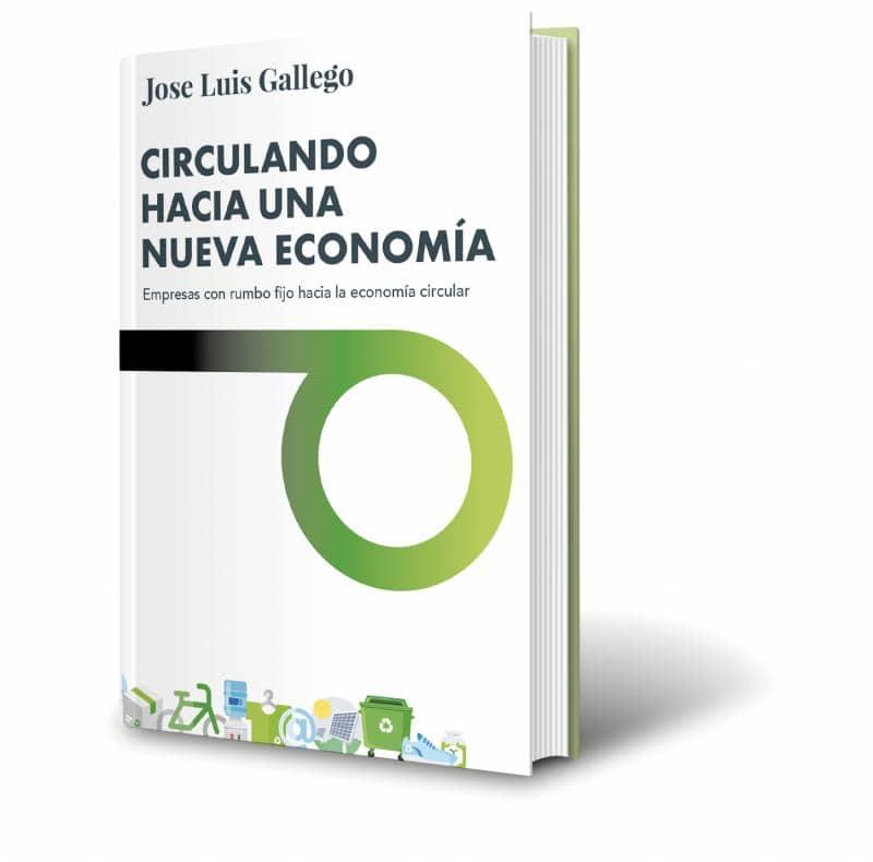 'Circulando hacia una nueva economía', de Jose Luis Gallego