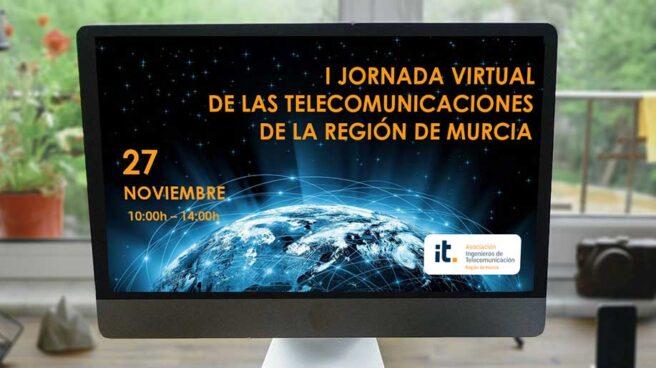 I Jornada Virtual en las Telecomunicaciones de la Región de Murcia.