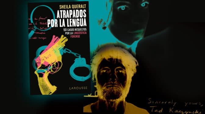 Todo lo que diga podrá ser utilizado en su contra: la lingüística forense acecha a los criminales
