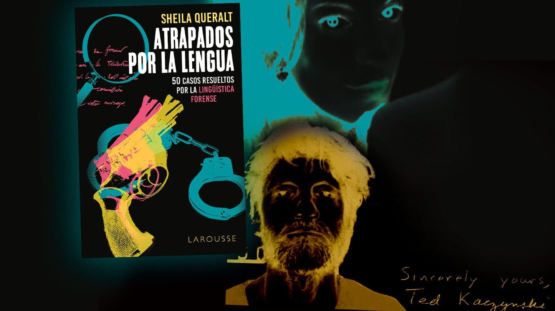 Imagen de la portada de el libro Atrapados por la lengua y la imagen de Diana Quer y Ted Kaczynski (Unabomber)