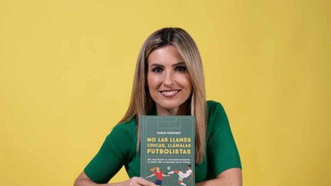 """Danae Boronat: """"El Real Madrid ha llegado al fútbol femenino, pero no cree en él"""""""
