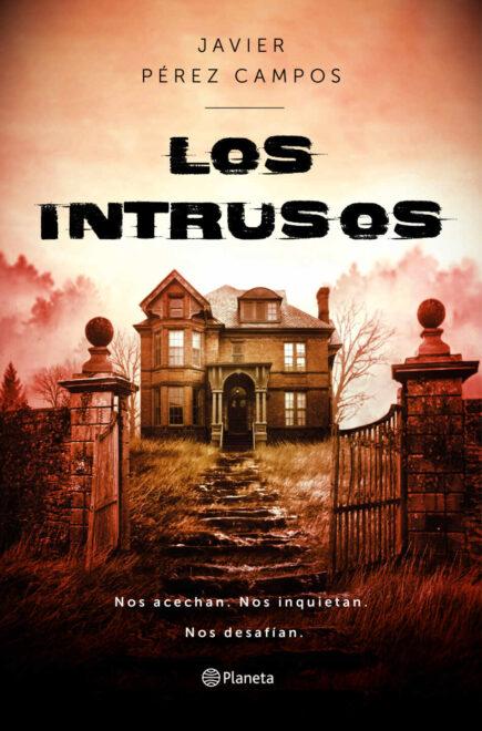 'Los intrusos' de Javier Pérez Campos.