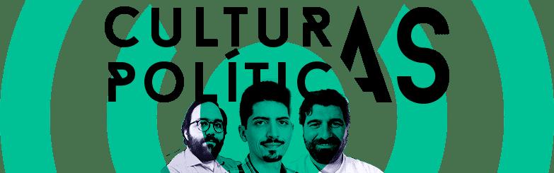 Podcast Culturas Políticas
