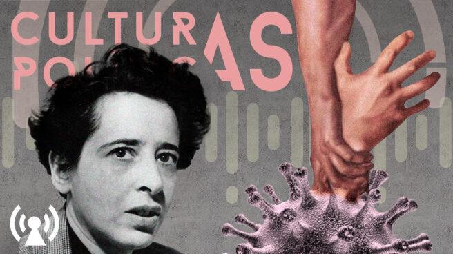 Imagen de Hannah Arendt con un brazo que es rescatado de un coronavirus para Culturas Políticas