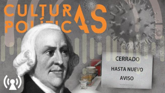 Imagen de la sexta entrega de Culturas Políticas sobre la economía port Covid a través de Adam Smith