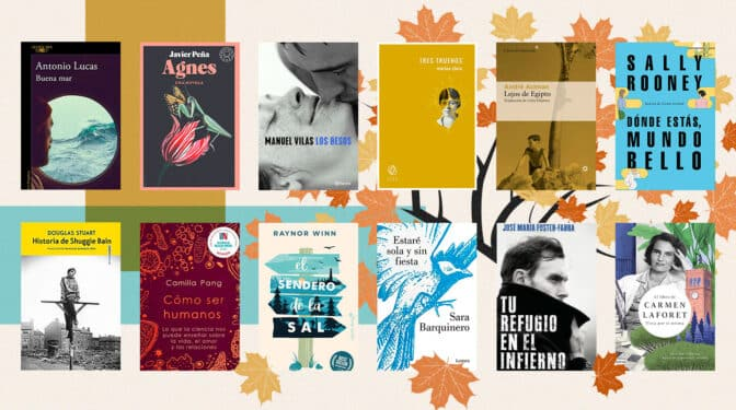 'Buena mar', 'Los besos' o 'Dónde estás, mundo bello': los 12 libros de la rentrée literaria