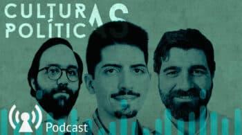 Vuelve Culturas Políticas: podcast de reflexión y análisis