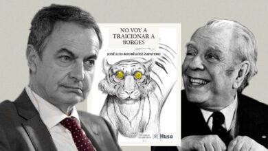 """El expresidente Rodríguez Zapatero publica un ensayo sobre Borges, el inventor de """"otra dimensión de lo real"""""""